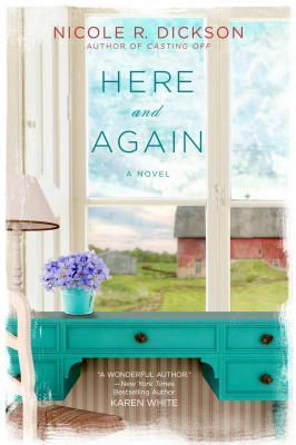 HERE AND AGAIN BY NICOLE R. DICKSON: BOOK REVIEW