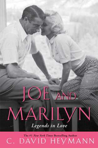 JOE AND MARILYN: LEGENDS IN LOVE BY C. DAVID HEYMANN: BOOK REVIEW