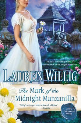 THE MARK OF THE MIDNIGHT MANZANILLA (PINK CARNATION, BOOK #11) BY LAUREN WILLIG: BOOK REVIEW