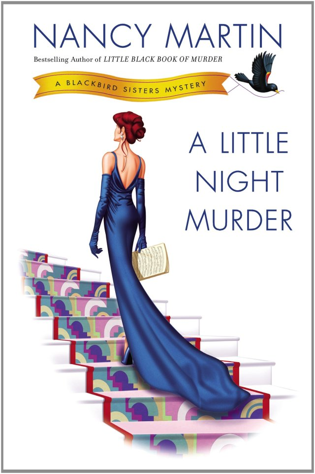 A LITTLE NIGHT MURDER (BLACKBIRD SISTERS MYSTERY, BOOK #10 BY NANCY MARTIN: BOOK REVIEW