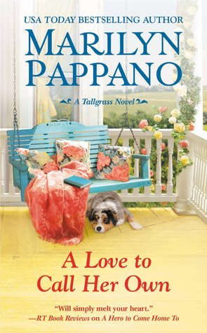 A LOVE TO CALL HER OWN (TALLGRASS, BOOK #3) BY MARILYN PAPPANO: BOOK REVIEW