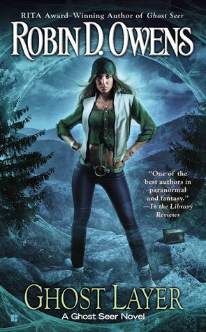 GHOST LAYER (GHOST SEER, BOOK #2) BY ROBIN D. OWENS: BOOK REVIEW