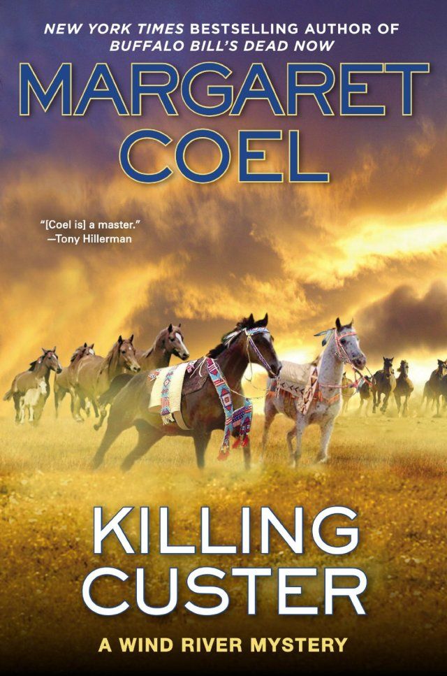 KILLING CUSTER (WIND RIVER RESERVATION, BOOK #17) BY MARGARET COEL: BOOK REVIEW