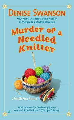 murder-of-a-needled-knitter-scumble-river-adventure-denise-swanson