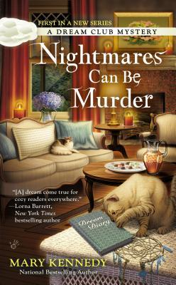 NIGHTMARES CAN BE MURDER (DREAM CLUB MYSTERY, BOOK #1) BY MARY KENNEDY: BOOK REVIEW