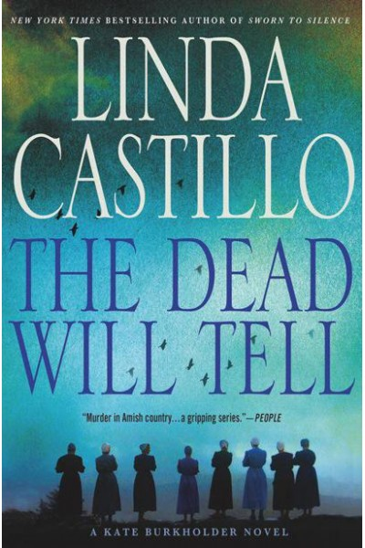 THE DEAD WILL TELL (KATE BURKHOLDER, BOOK #6) BY LINDA CASTILLO: BOOK REVIEW