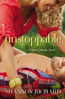 UNSTOPPABLE (COUNTRY ROADS, BOOK #3) BY SHANNON RICHARD: BOOK REVIEW