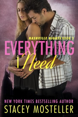 EVERYTHING I NEED (NASHVILLE NIGHTS, BOOK #3) BY STACEY MOSTELLER: BOOK REVIEW