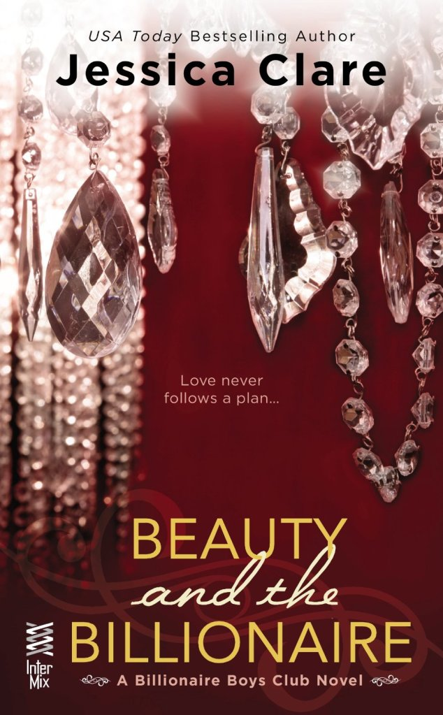 BEAUTY AND THE BILLIONAIRE (BILLIONAIRE BOYS CLUB, BOOK #2) BY JESSICA CLARE: BOOK REVIEW