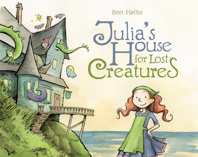 JULIA'S HOUSE FOR LOST CREATURES BY BEN HATKE: GRAPHIC NOVEL/PICTURE BOOK REVIEW