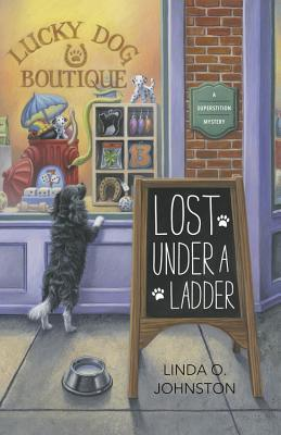 LOST UNDER A LADDER (SUPERSTITION MYSTERY, BOOK #1) BY LINDA O. JOHNSTON: BOOK REVIEW