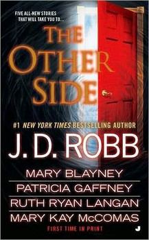 THE OTHER SIDE BY J.D ROBB, MARY BLAYNEY, PATRICIA GAFFNEY, RUTH RYAN LANGAN, AND MARY KAY MCCOMAS: BOOK REVIEW