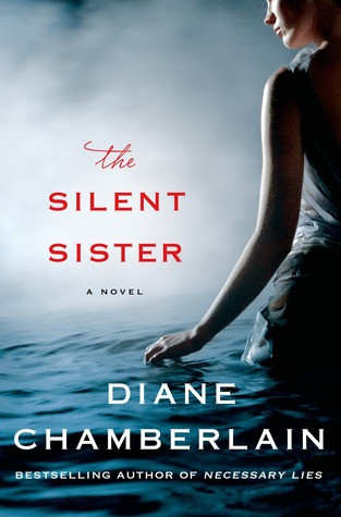 THE SILENT SISTER BY DIANE CHAMBERLAIN: BOOK REVIEW