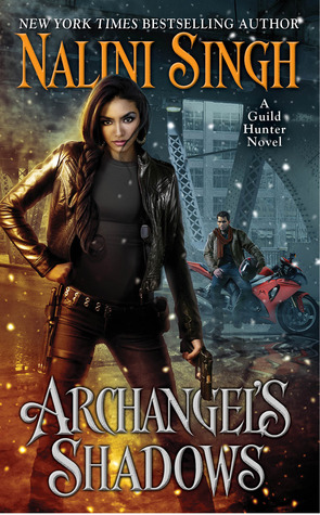 ARCHANGEL'S SHADOWS (GUILD HUNTER, BOOK #7) BY NALINI SINGH: BOOK REVIEW