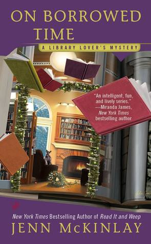 ON BORROWED TIME (LIBRARY LOVER'S MYSTERY, BOOK #5) BY JENN MCKINLAY: BOOK REVIEW