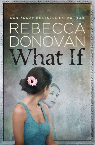 WHAT IF BY REBECCA DONOVAN: BOOK REVIEW