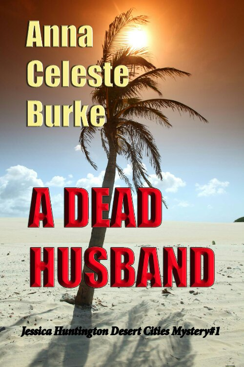 A DEAD HUSBAND (JESSICA HUNTINGTON, BOOK #1) BY ANNA CELESTE BURKE: BOOK REVIEW