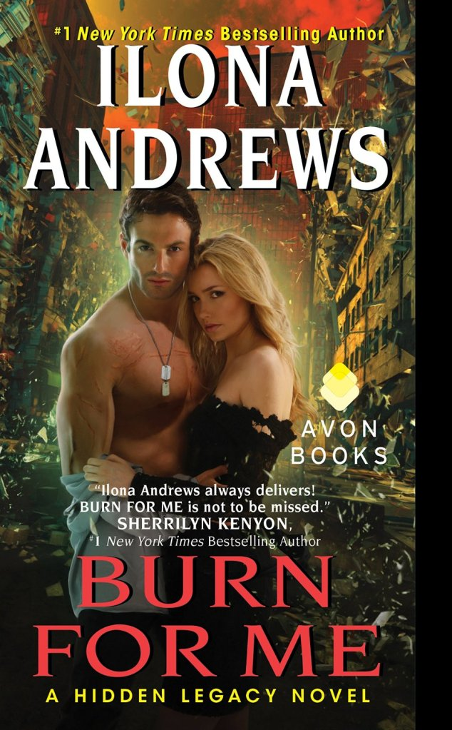 BURN FOR ME (HIDDEN LEGACY, BOOK #1) BY ILONA ANDREWS: BOOK REVIEW