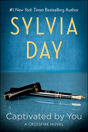 CAPTIVATED BY YOU (CROSSFIRE, BOOK #4) BY SYLVIA DAY: BOOK REVIEW