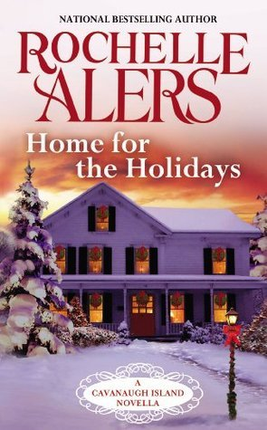 HOME FOR THE HOLIDAYS (CAVANAUGH ISLAND, BOOK #4.5) BY ROCHELLE ALERS: BOOK REVIEW