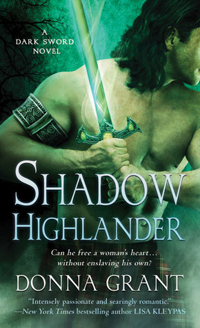 SHADOW HIGHLANDER (DARK SWORD, BOOK #5) BY DONNA GRANT: BOOK REVIEW