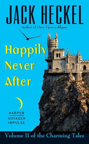HAPPILY NEVER AFTER (CHARMING, BOOK #2) BY JACK HECKEL: BOOK REVIEW