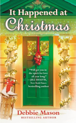 IT HAPPENED AT CHRISTMAS (CHRISTMAS, COLORADO, BOOK #3) BY DEBBIE MASON: BOOK REVIEW