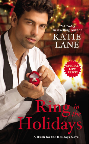 RING IN THE HOLIDAYS (HUNK FOR THE HOLIDAYS, BOOK #2) BY KATIE LANE: BOOK REVIEW