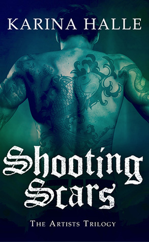 SHOOTING SCARS (THE ARTISTS TRILOGY, BOOK #2) BY KARINA HALLE: BOOK REVIEW