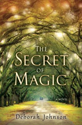 THE SECRET OF MAGIC BY DEBORAH JOHNSON: BOOK REVIEW