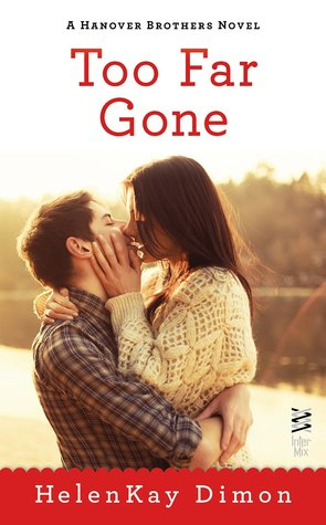 TOO FAR GONE (HANOVER BROTHERS, BOOK #4) BY HELENKAY DIMON: BOOK REVIEW