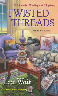 TWISTED THREADS (MAINELY NEEDLEPOINT, BOOK #1) BY LEA WAIT: BOOK REVIEW