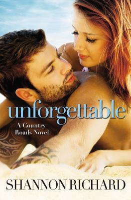 UNFORGETTABLE (COUNTRY ROADS, BOOK #4) BY SHANNON RICHARD: BOOK REVIEW