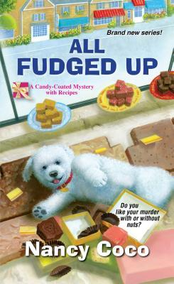 ALL FUDGED UP (CANDY-COATED, BOOK #1) BY NANCY COCO: BOOK REVIW