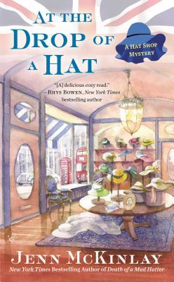 AT THE DROP OF A HAT (HAT SHOP MYSTERY, BOOK #3) BY JENN MCKINLAY: BOOK REVIEW
