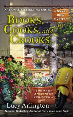BOOKS, COOKS, AND CROOKS (NOVEL IDEA, BOOK #3) BY LUCY ARLINGTON: BOOK REVIEW