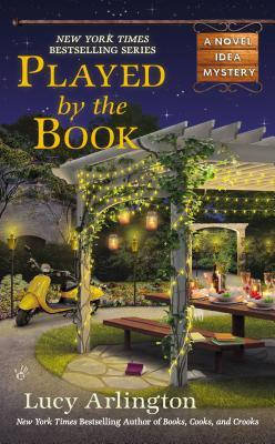 PLAYED BY THE BOOK (NOVEL IDEA, BOOK #4) BY LUCY ARLINGTON: BOOK REVIEW