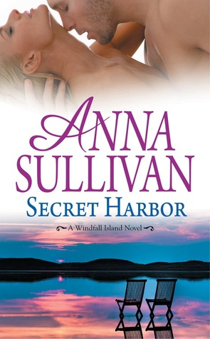 SECRET HARBOR (WINDFALL ISLAND, BOOK #3) BY ANNA SULLIVAN: BOOK REVIEW