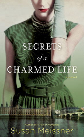 SECRETS OF A CHARMED LIFE BY SUSAN MEISSNER: BOOK REVIEW