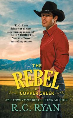 THE REBEL OF COPPER CREEK (COPPER CREEK COWBOYS, BOOK #2) BY R.C. RYAN: BOOK REVIEW