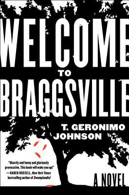 WELCOME TO BRAGGSVILLE BY T. GERONIMO JOHNSON: BOOK REVIEW