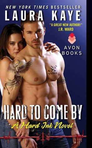 HARD TO COME BY (HARD INK, BOOK #3) BY LAURA KAYE: BOOK REVIEW