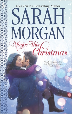 MAYBE THIS CHRISTMAS (O'NEIL BROTHERS, BOOK #3) BY SARAH MORGAN: BOOK REVIEW