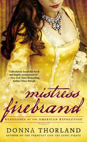 MISTRESS FIREBRAND (RENEGADES OF THE AMERICAN REVOLUTION) BY DONNA THORLAND: BOOK REVIEW
