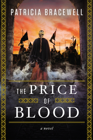 THE PRICE OF BLOOD (THE EMMA OF NORMANDY  TRILOGY, BOOK #2) BY PATRICIA BRACEWELL: BOOK REVIEW