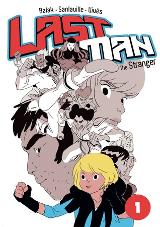 THE STRANGER (LAST MAN VOLUME #1) BY BASTIEN VIVES, MICHAEL SANLAVILLE, & BALAK: GRAPHIC NOVEL REVIEWS