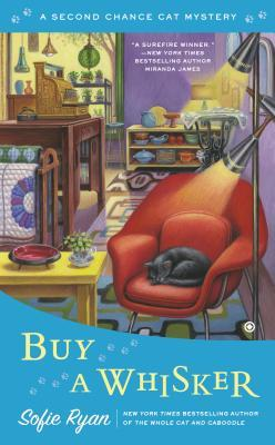 BUY A WHISKER (SECOND CHANCE CAT MYSTERY, BOOK #2) BY SOFIE RYAN: BOOK REVIEW