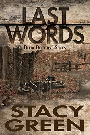LAST WORDS (DELTA DETECTIVES, BOOK #4) BY STACY GREEN: BOOK REVIEW