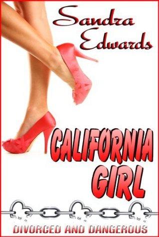 CALIFORNIA GIRL (WEST COAST GIRLZ BOOK #1) BY SANDRA EDWARDS