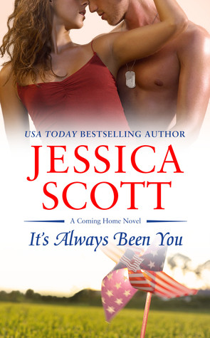 IT'S ALWAYS BEEN YOU (COMING HOME, BOOK #5) BY JESSICA SCOTT :BOOK REVIEW